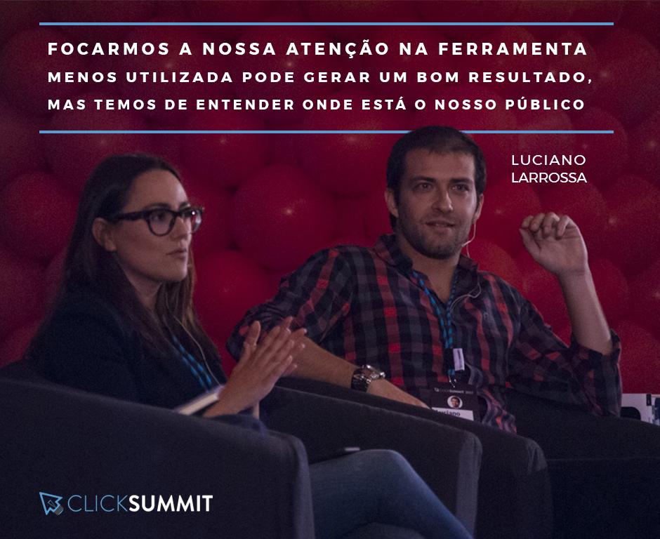 luciano larrossa - clicksummit2017 - marketing digital